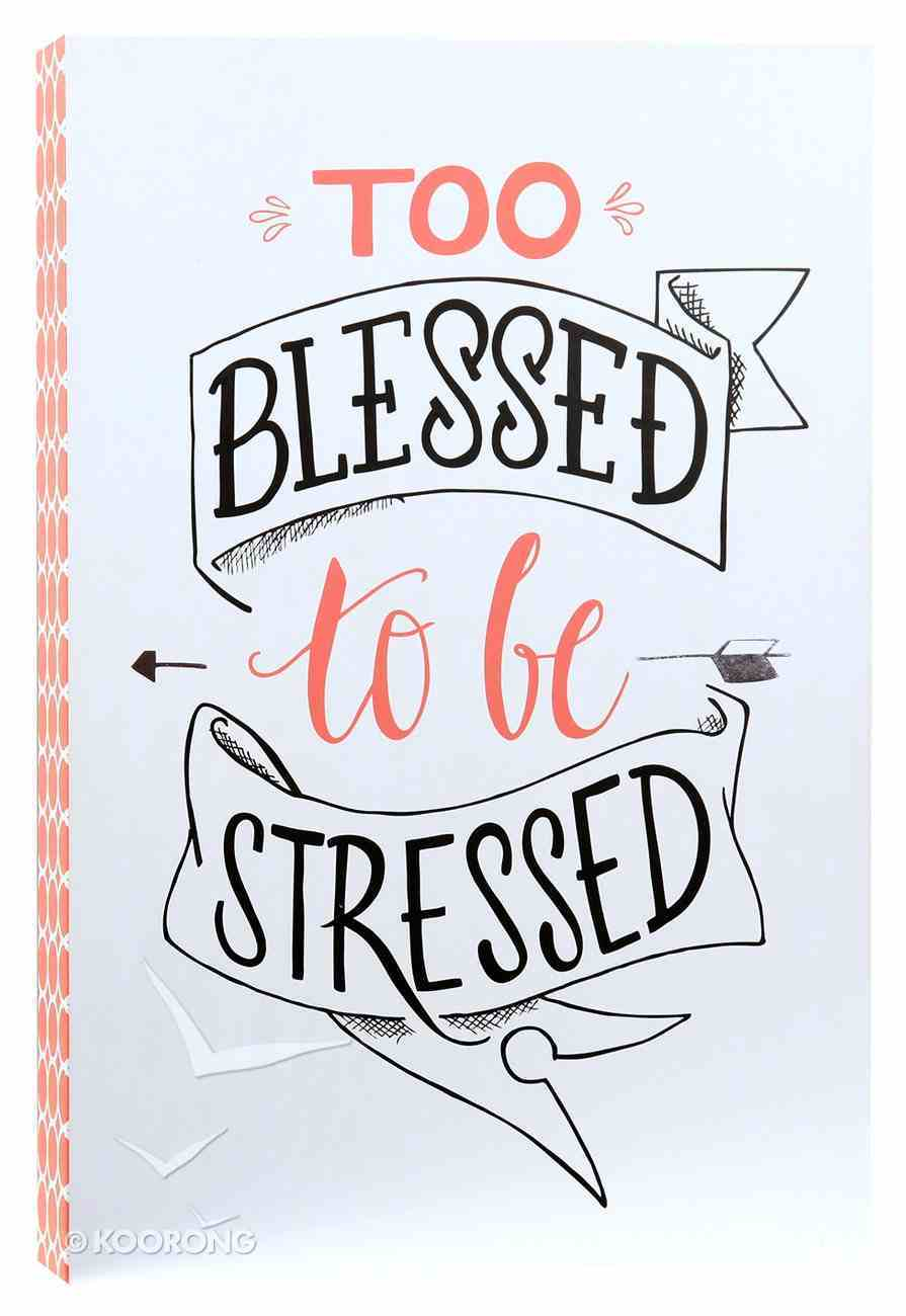 Faith Wall Plaque: Too Blessed to Be Stressed, Orange/White Plaque