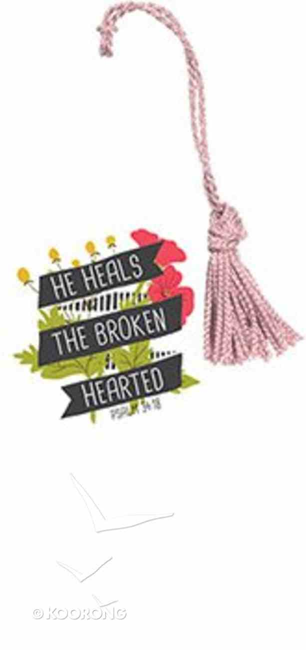 Bookmark With Tassel: He Heals the Broken Hearted Stationery
