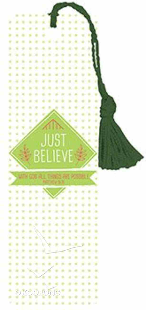 Bookmark With Tassel: Just Believe Stationery