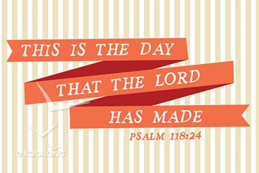 Poster Small: Day the Lord Made - Psalm 118:24 Poster
