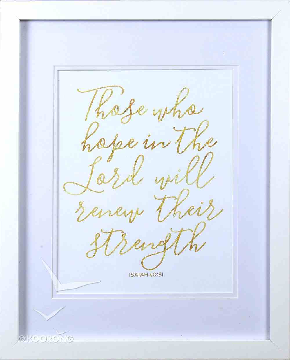 Medium Framed Gold Calligraphy Print: Those Who Hope, Isaiah 40:31 Plaque
