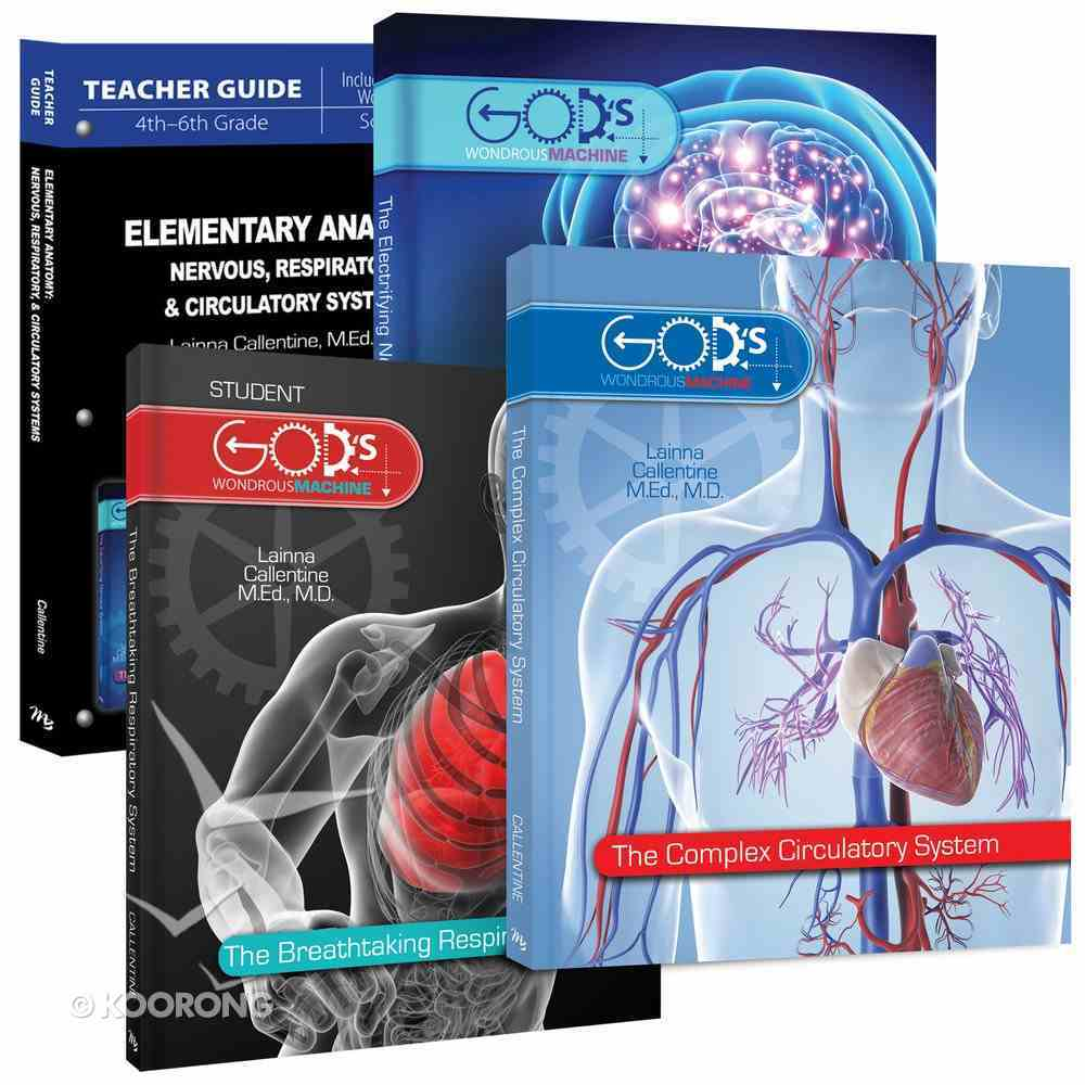 Elementary Anatomy - Nervous, Respiratory & Circulatory Systems (Package) (God's Wondrous Machine Series) Pack