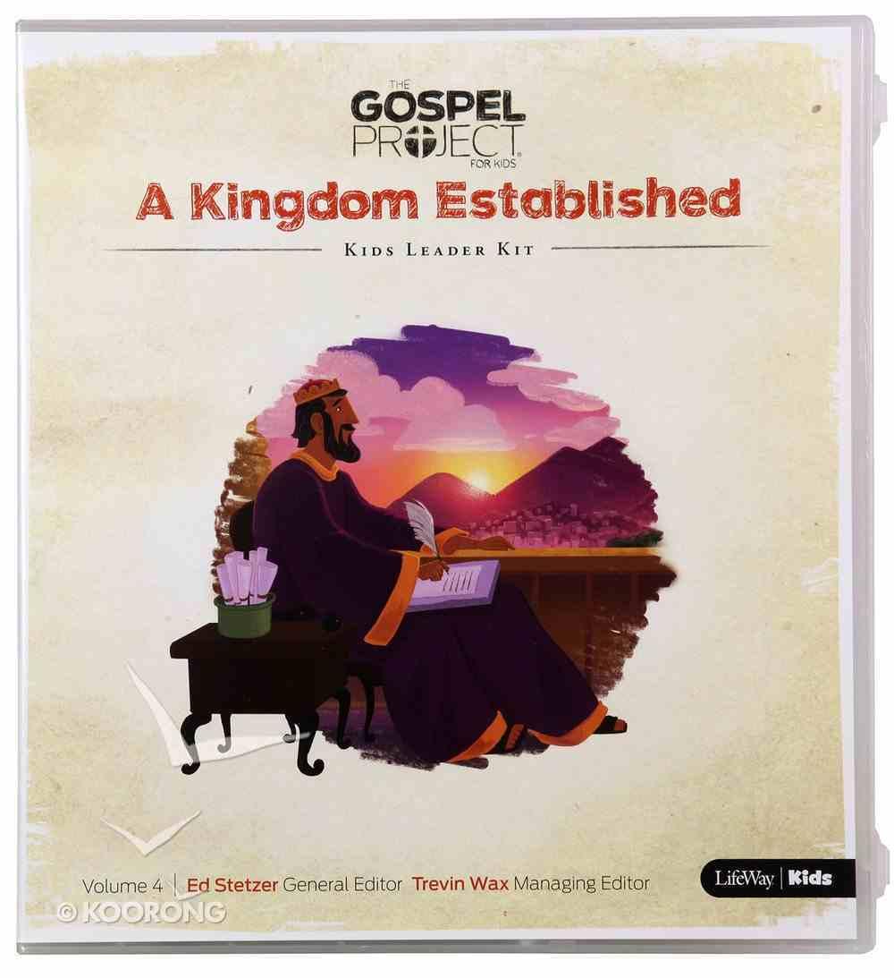 A Kingdom Established (Kids Leader Kit) (#04 in The Gospel Project For Kids Series) Pack