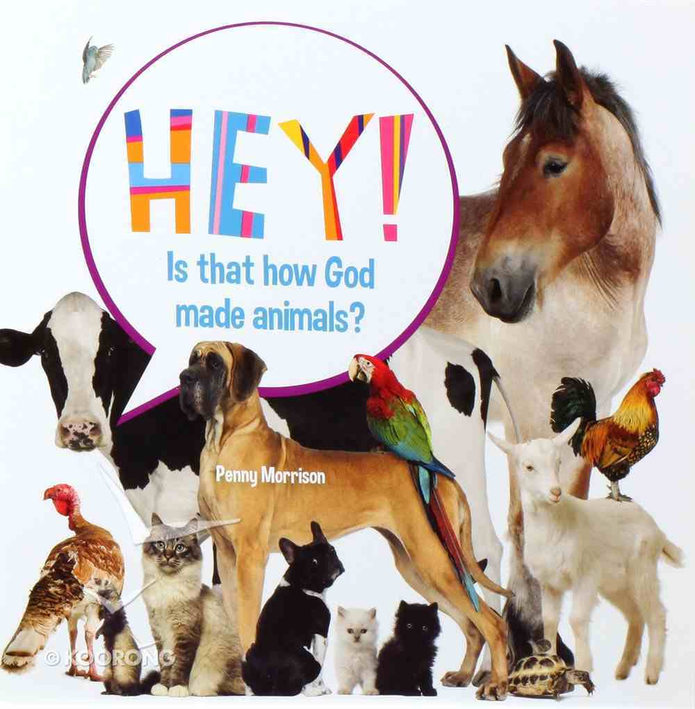 Hey! is That How God Made Animals? Board Book