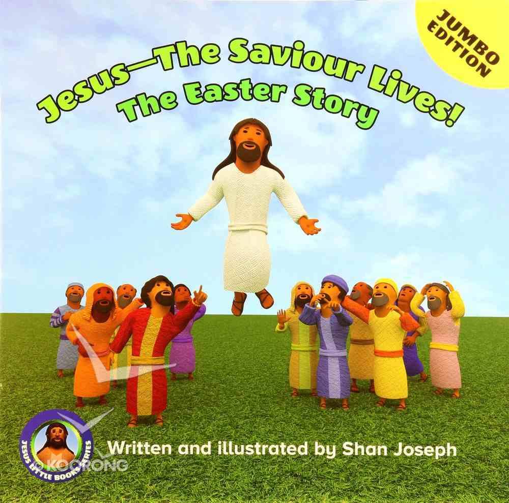 Jesus - the Saviour Lives! the Easter Story (Jumbo Edition) Paperback