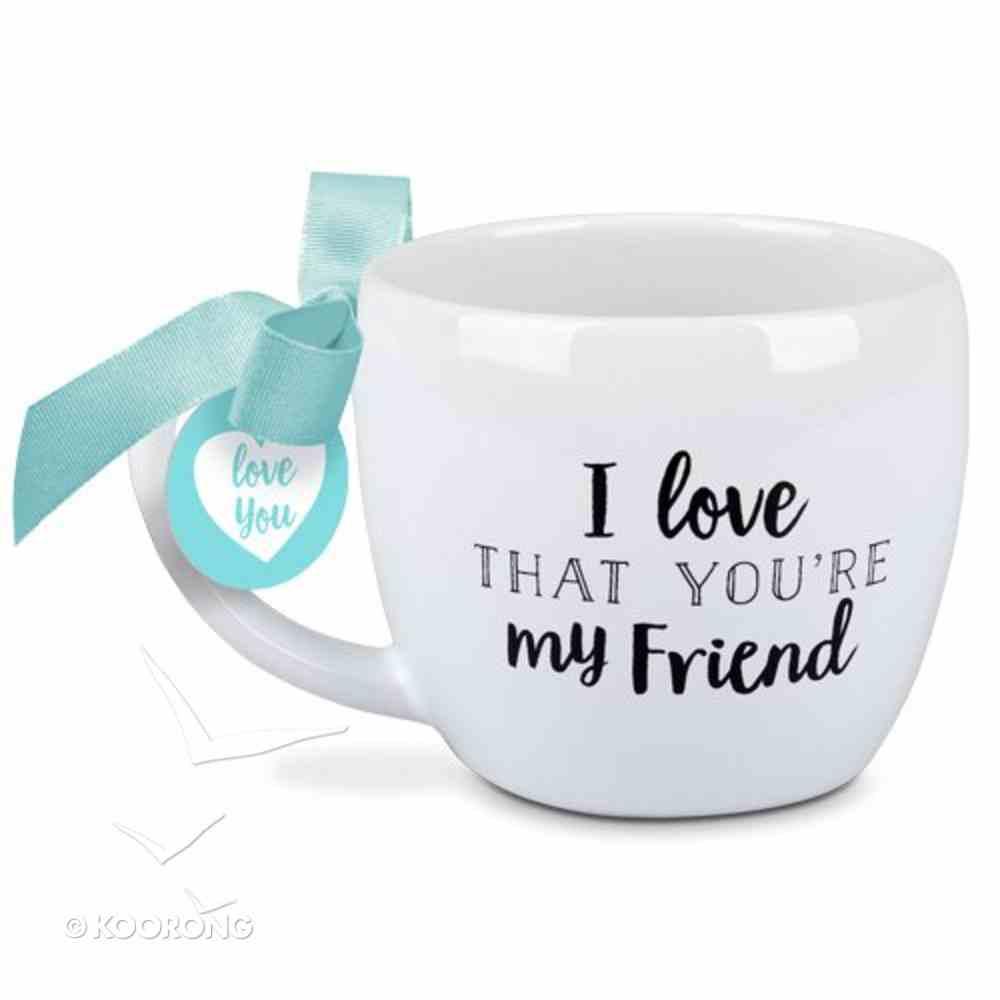Ceramic Mug: I Love That You're My Friend, White/Blue Ribbon (1 Thess 5:11) Homeware