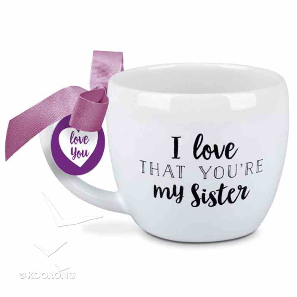 Ceramic Mug: I Love That You're My Sister White/Purle Ribbon (2 Cor 7:4) Homeware