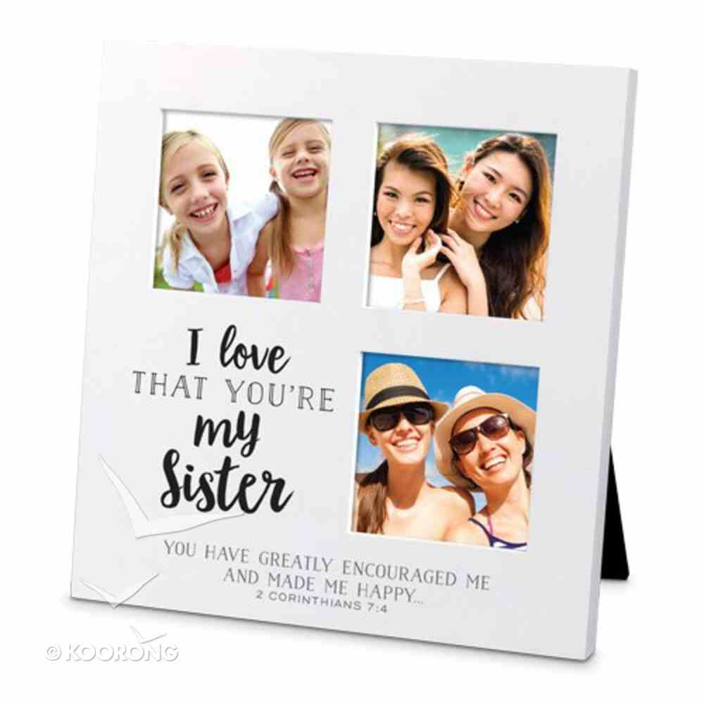 Mdf Ceramic Small Frame Collage: I Love That You're My Sister (2 Cor 7:4) Homeware