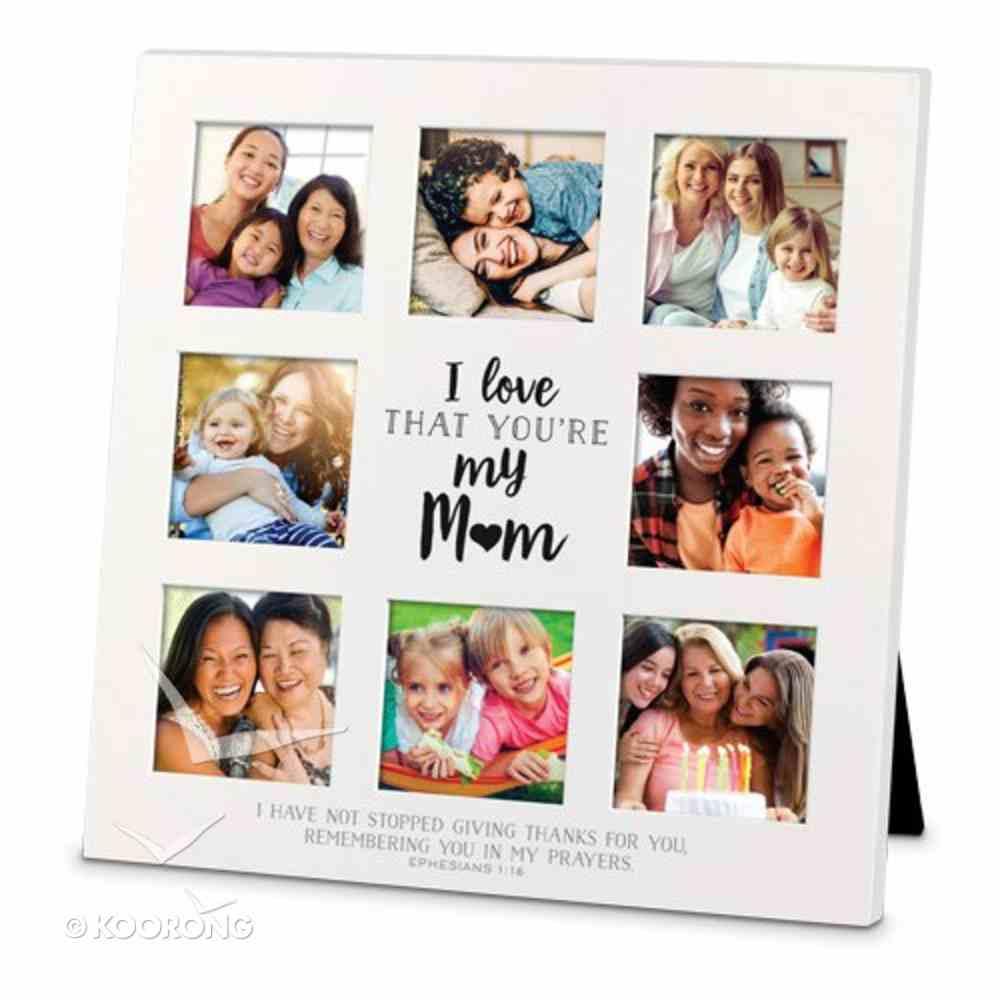 Mdf Ceramic Frame Collage: I Love That You're My Mum (Eph 1:6) Homeware