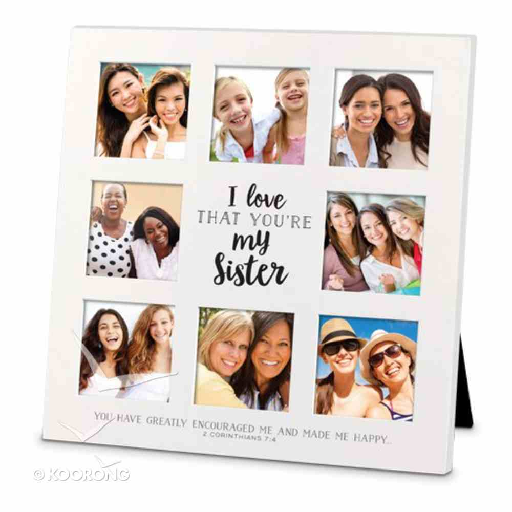 Mdf Ceramic Frame Collage: I Love That You're My Sister, (2 Cor 7:4) Homeware