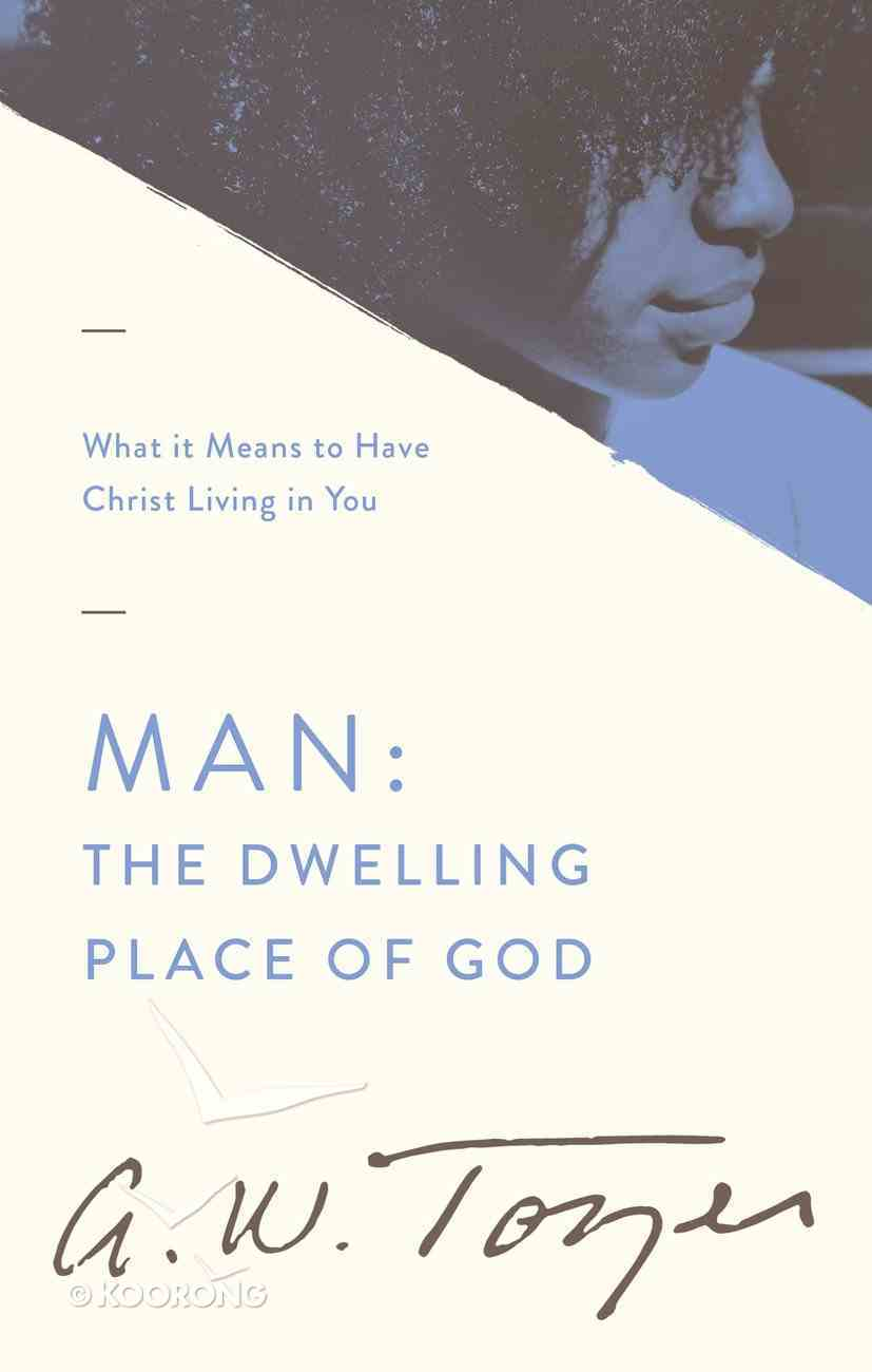 Man: The Dwelling Place of God Paperback