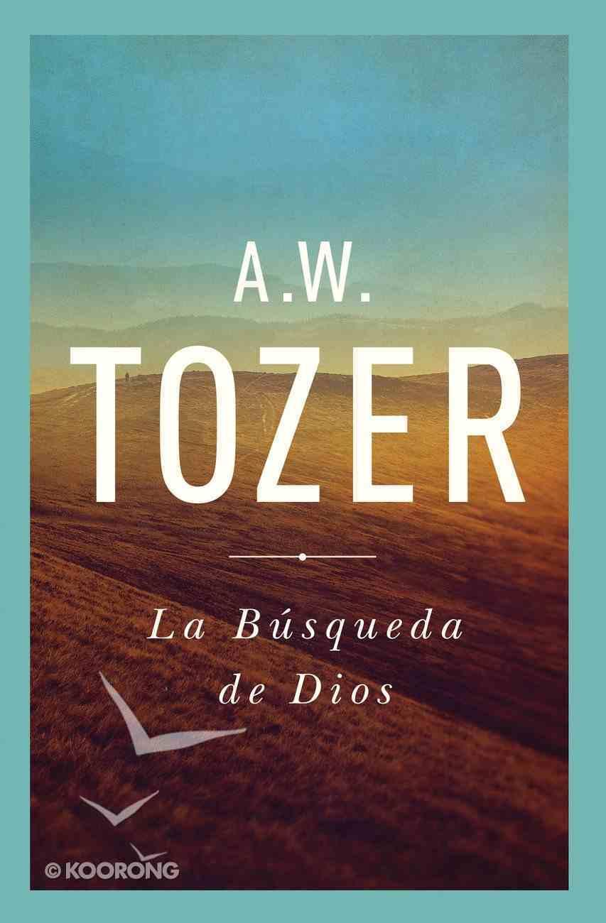 La Busqueda De Dios (The Pursuit Of God) Paperback