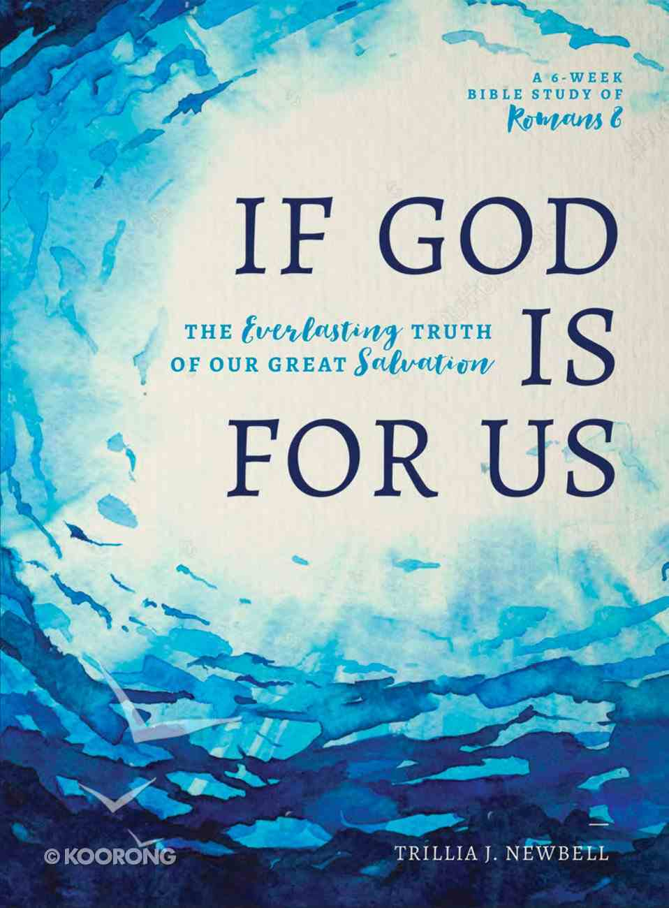 If God is For Us: The Everlasting Truth of Our Great Salvation (6 Week Study) Paperback