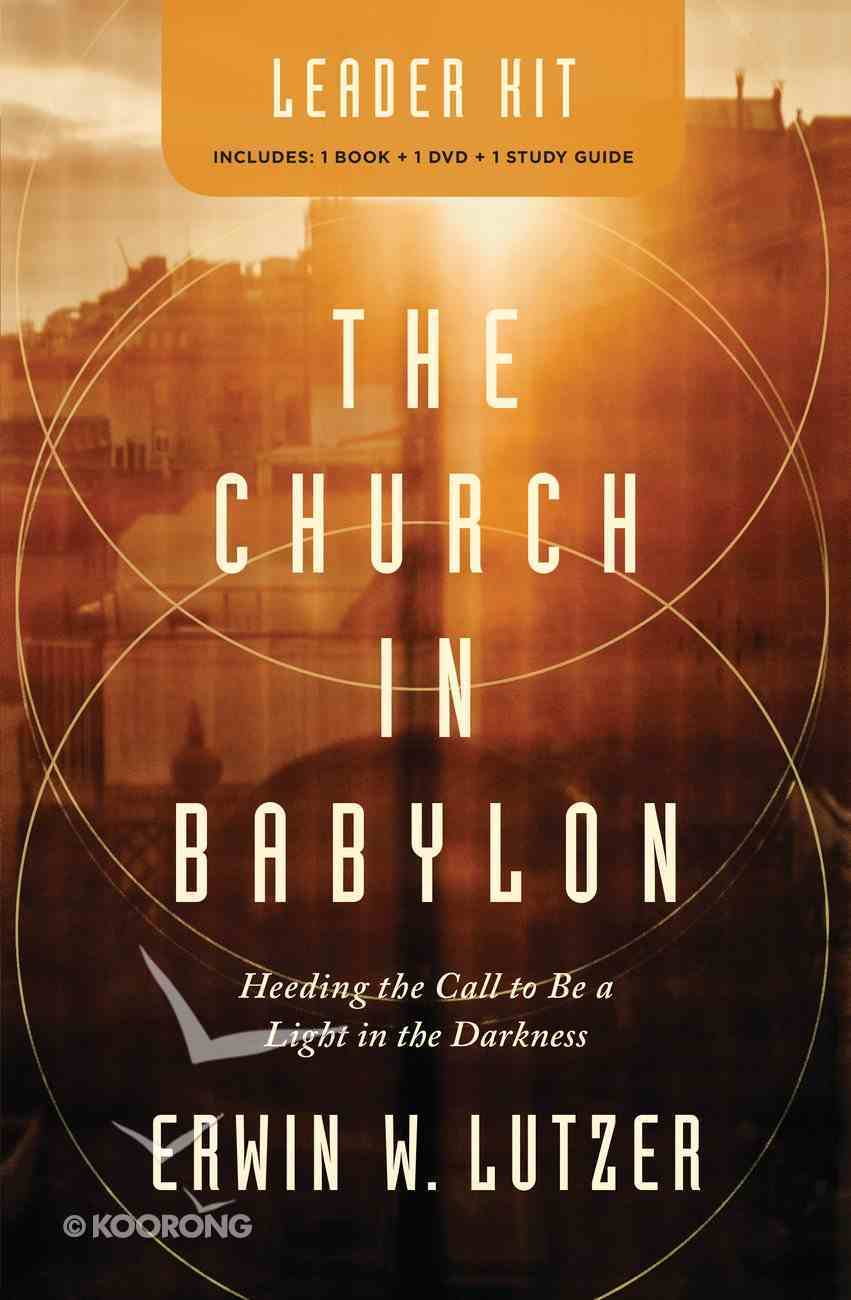The Church in Babylon: Heeding the Call to Be a Light in the Darkness (Book, Dvd, Study Guide Set) Pack