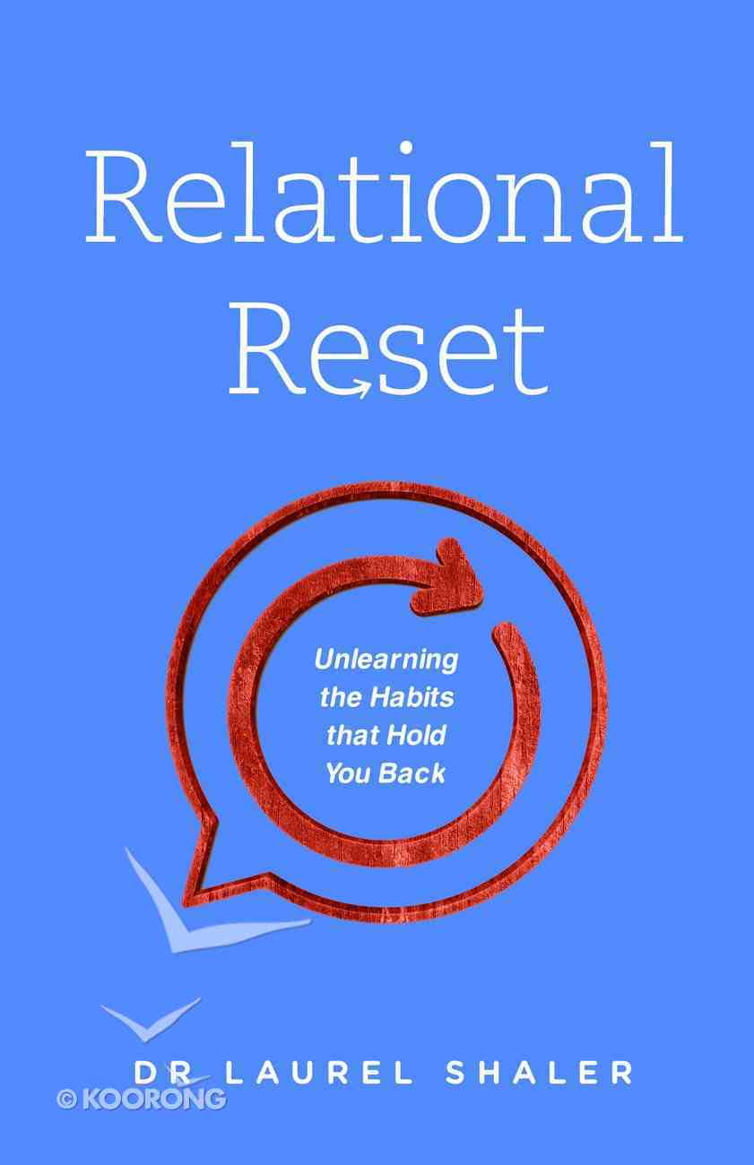 Relational Reset: Unlearning the Habits That Hold You Back Paperback