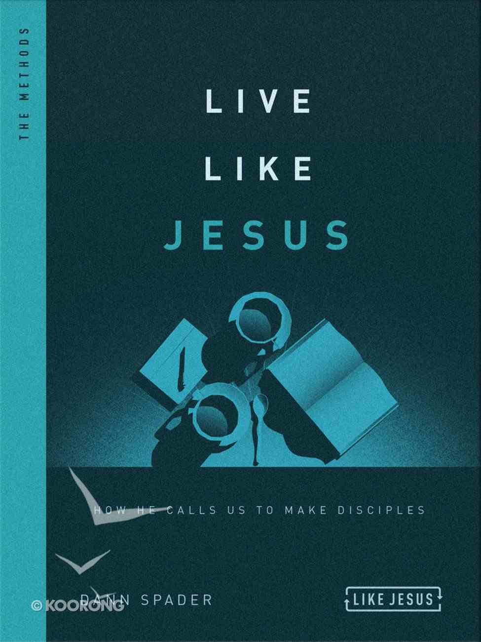 How He Calls Us to Make Disciples: The Methods (Like Jesus Series) Paperback