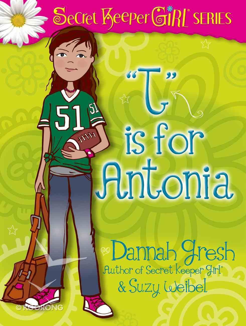"""T"" is For Antonia (Secret Keeper Girl Series) Paperback"