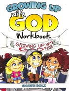 Growing Up With God (Workbook) Paperback