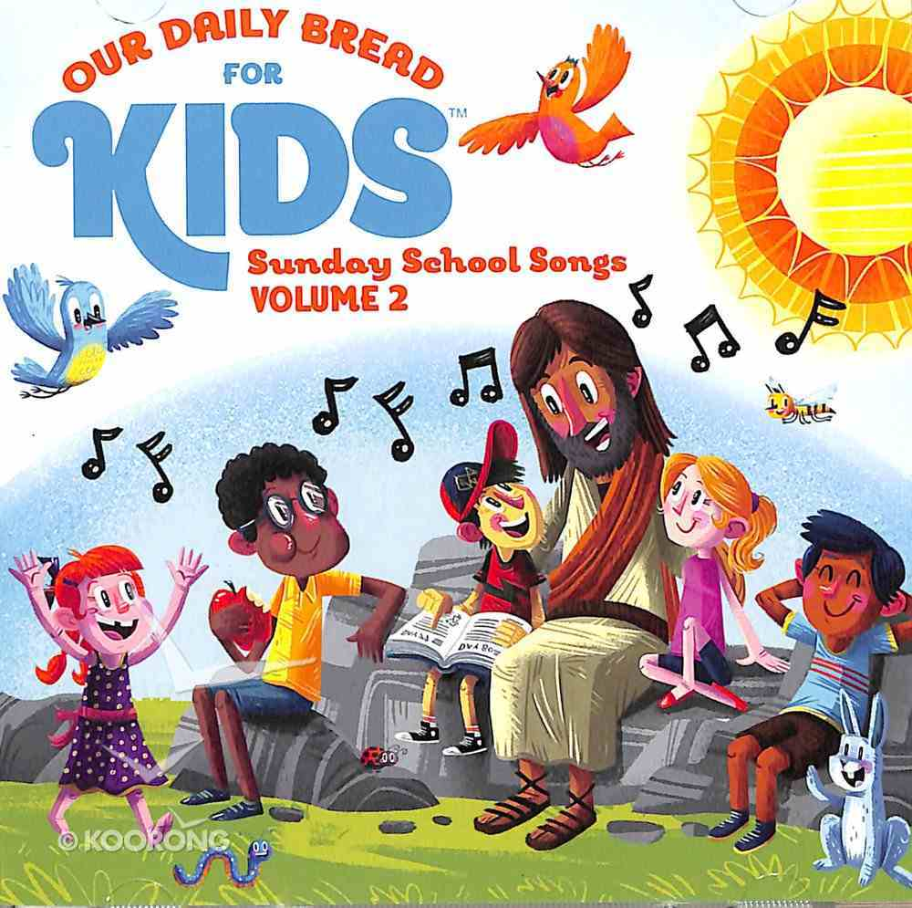 Our Daily Bread For Kids Sunday School Songs 2 CD