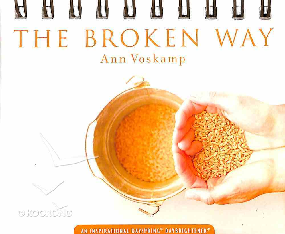 Daybrighteners: The Broken Way (Padded Cover) Spiral
