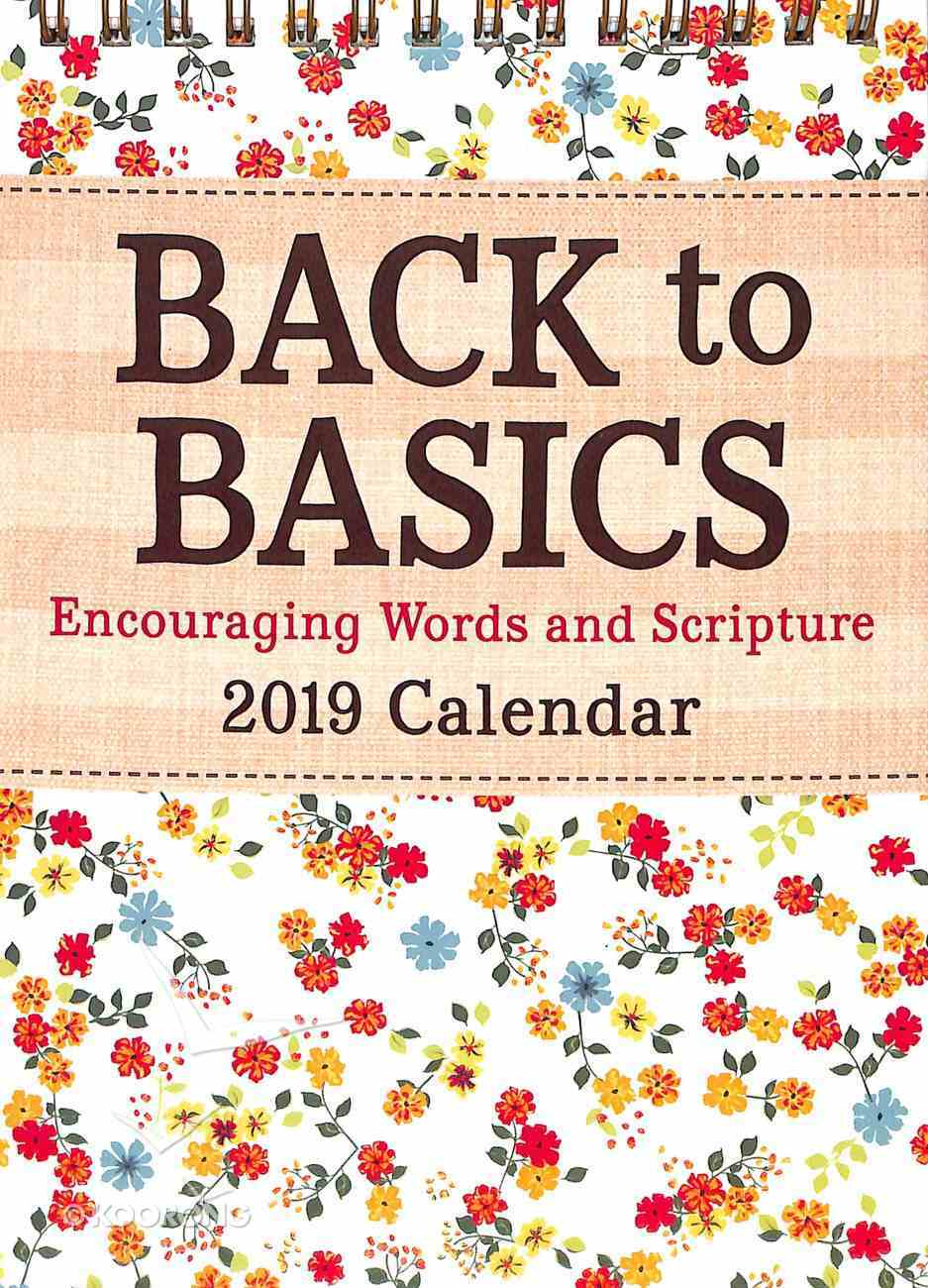 2019 Desktop Calendar: Back to Basics, Encouraging Words & Scripture Spiral