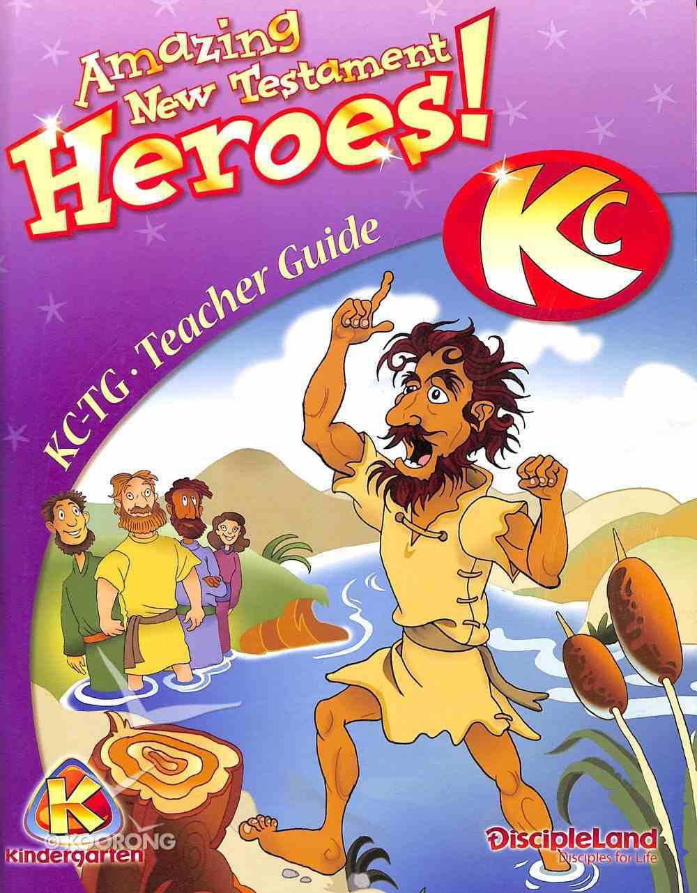 Dlc Kindergarten: Amazing N.T Heroes Ages 5-6 (Teacher) (Discipleland Kindergarten, Ages 5-6 Series) Paperback