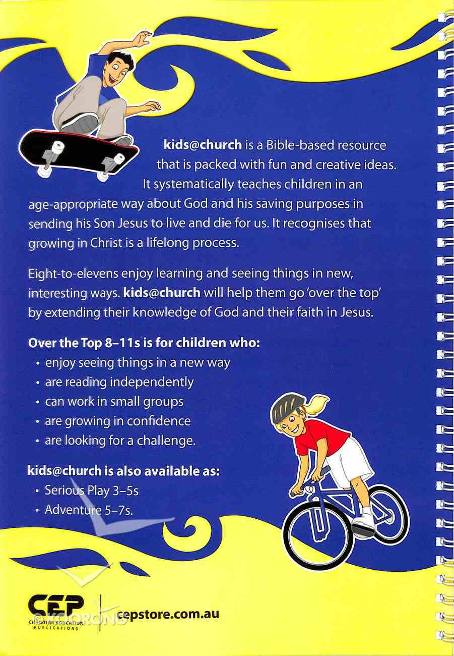 Kids@Church 01: Ot1 Ages 8-11 Teacher's Manual (Over the Top) (Kids@church Curriculum Series) Spiral