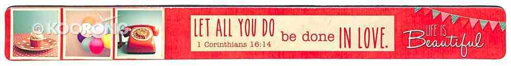 Magnet Strip: Let All You Do Be Done in Love (1 Cor 16:14) Novelty