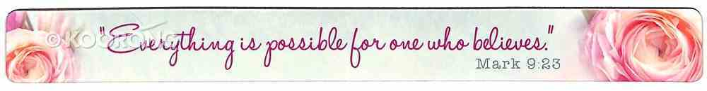 Magnet Strip: Everything is Possible... (Mark 9:23) Novelty