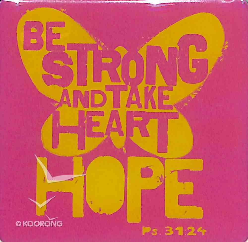 Meaningful Magnet: Be Strong and Take Heart Hope Novelty
