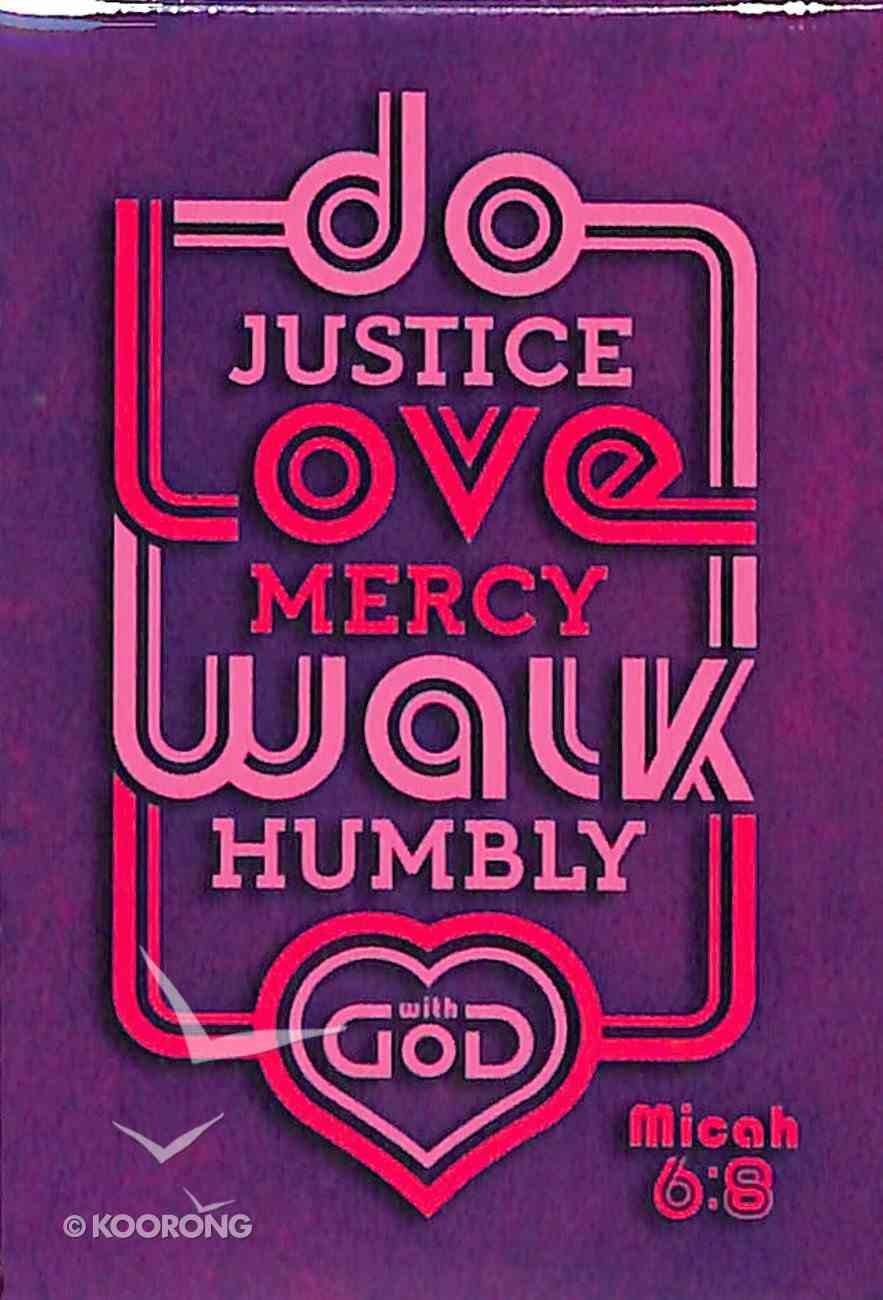 Magnet With a Message: Do Justice, Love Mercy, Walk Humbly..Micah 6:8 (Purple/pink) Novelty