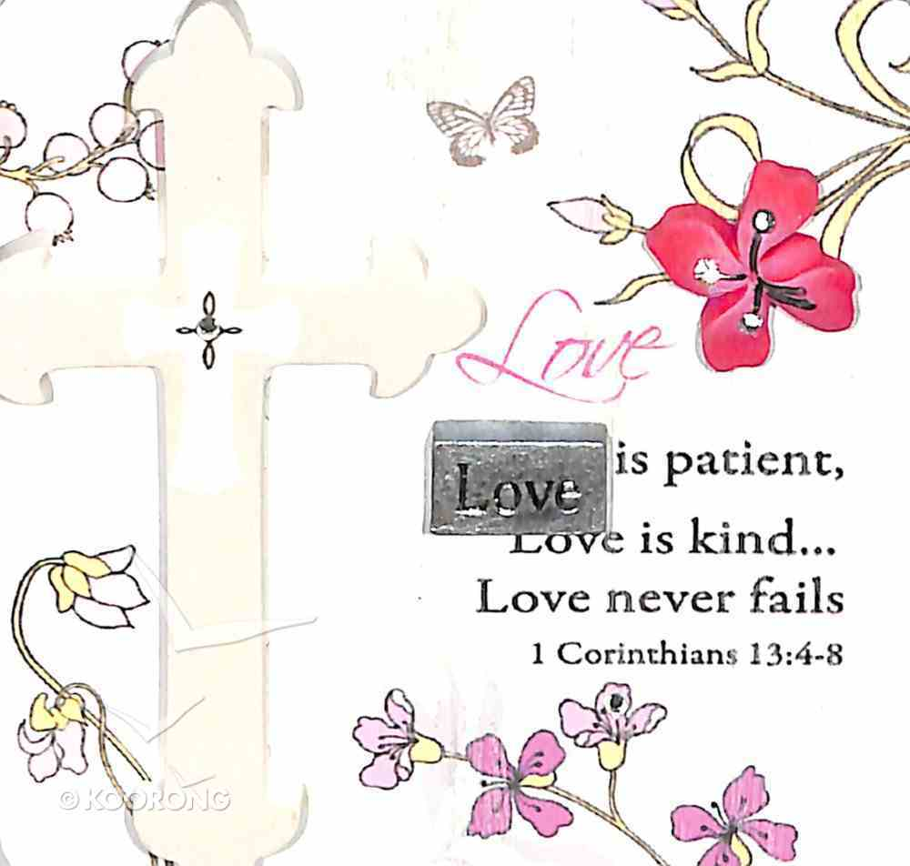 Mark My Words Ceramic Plaque: Love is Patient, Love is Kind...Love Never Fails Plaque