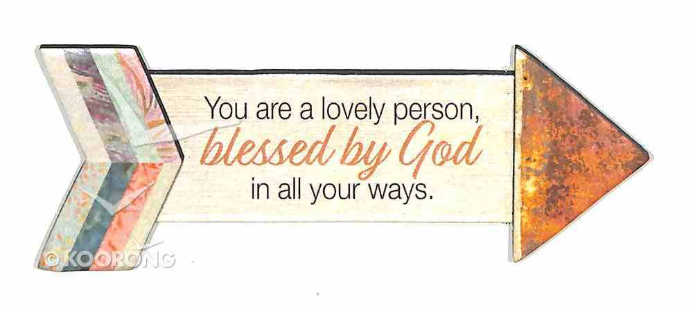Pathway Magnets: You Are a Lovely Person, Blessed By God, in All Your Ways Novelty