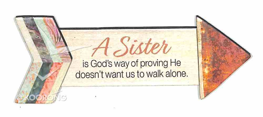Pathway Magnets: A Sister is God's Way of Proving He Doesn't Want Us to Walk Alone Novelty