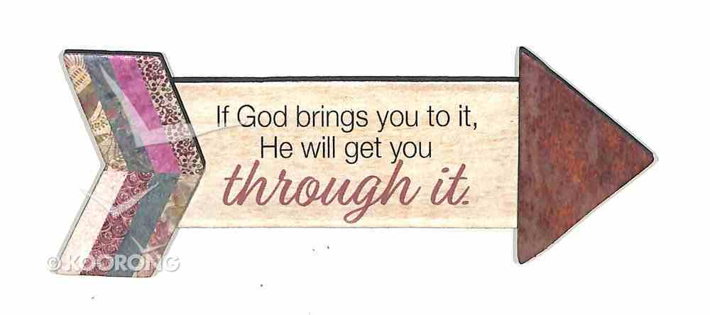 Pathway Magnets: If God Brings You to It, He Will Get You Through It Novelty