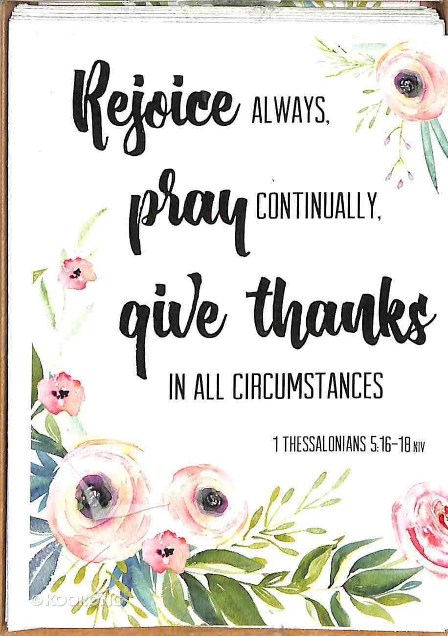 Boxed Cards: Rejoice Always, Pray Continually, Give Thanks in All Circumstances (1 Thessalonians 5:16-18) Box