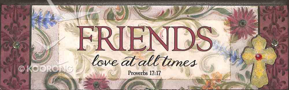 Plaque Simple Harmony: Friends Love At All Times (Prov 17:17) Plaque