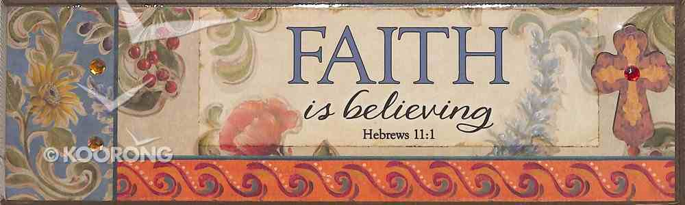 Plaque Simple Harmony: Faith is Believing (Heb 11:1) Plaque