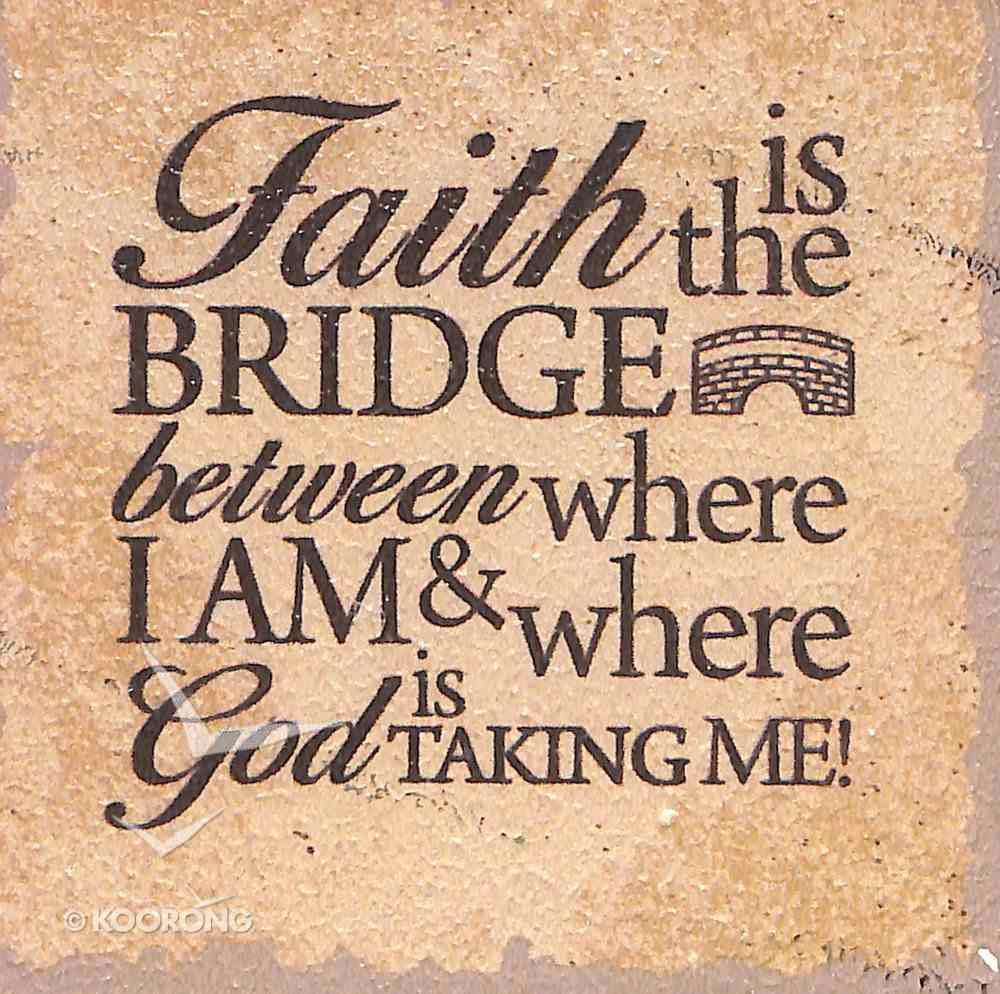 Plaque Tabletop: Faith is the Bridge... Plaque