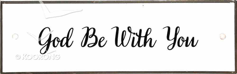 Plaque Pure & Simple: God Be With You Plaque