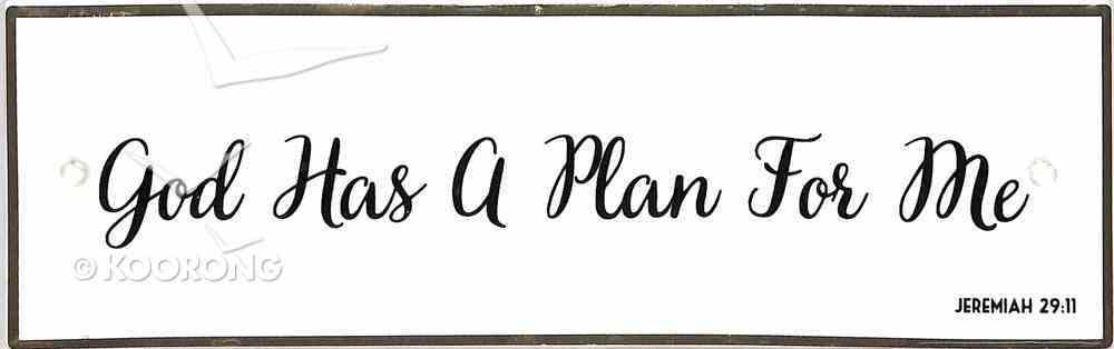 Plaque Pure & Simple: God Has a Plan For Me (Jer 29:11) Plaque