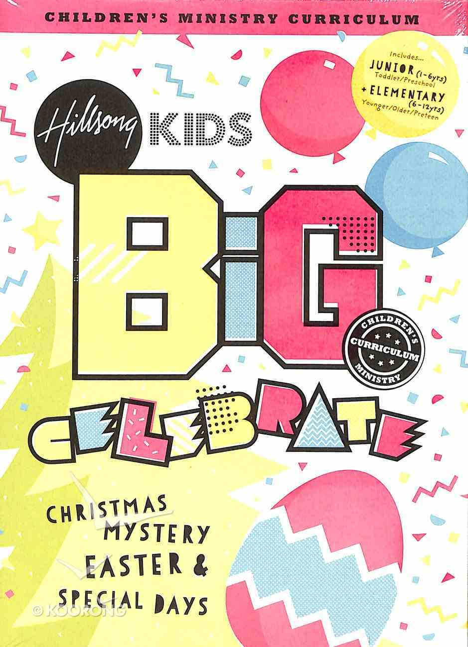 Celebrate! Christmas, Easter & Special Days (Hillsong Kids Big Curriculum Series) Pack