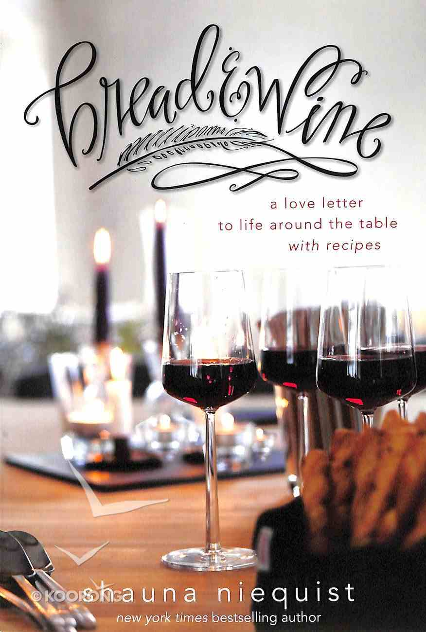 Bread and Wine: A Love Letter to Life Around the Table With Recipes Paperback