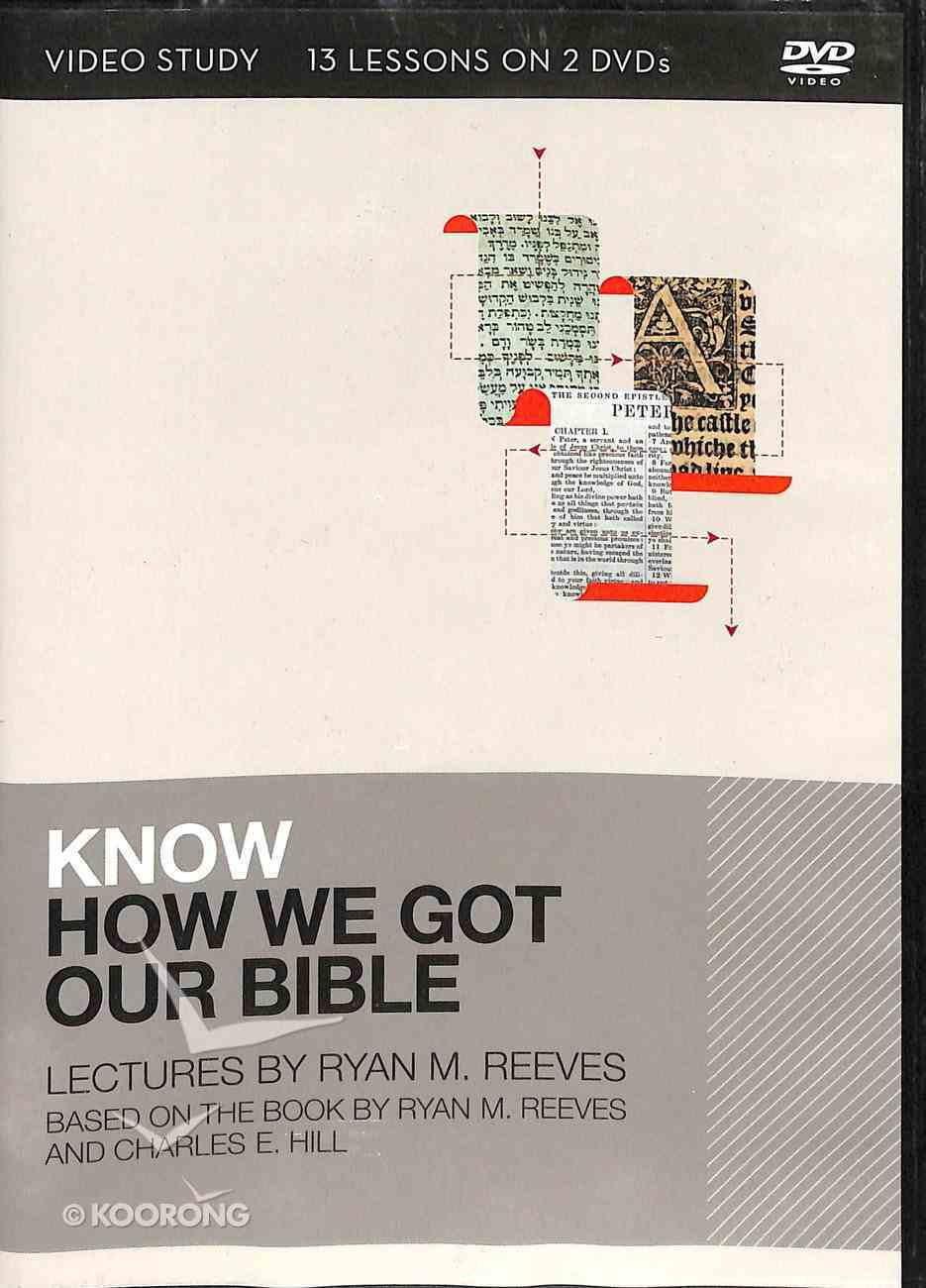 Know How We Got Our Bible: 11 Lessons on 2 DVDS (Video Study) DVD
