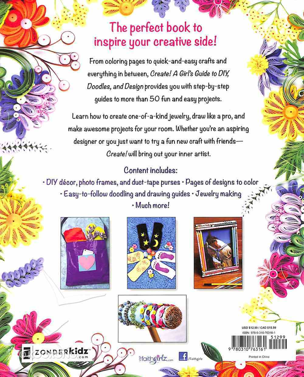 Create!: A Girl's Guide to Diy, Doodles, and Design (Faithgirlz! Series) Paperback