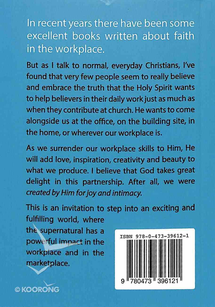 Anointed For Work: The Supernatural Can Have a Powerful Impact in Your Workplace Paperback