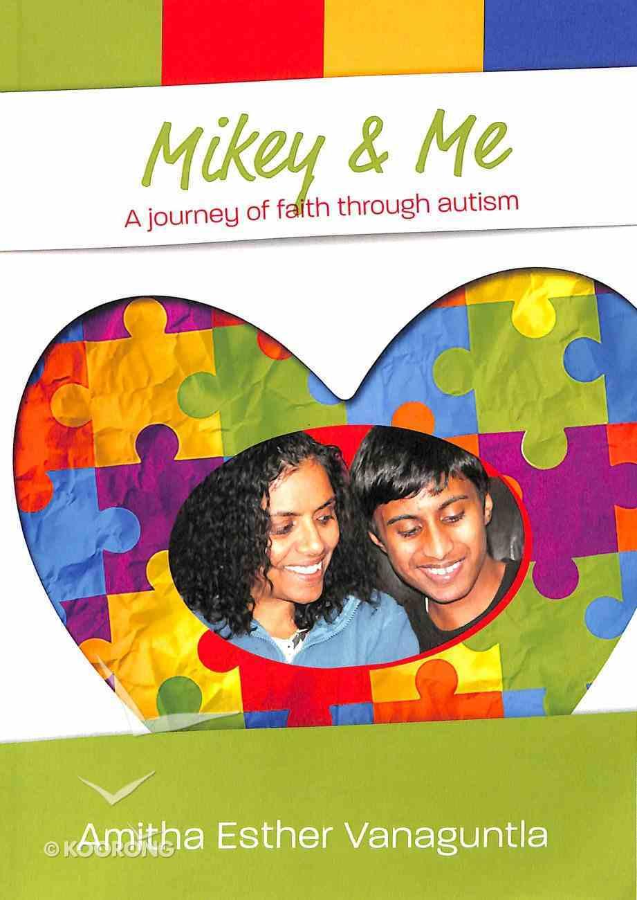 Mikey & Me: A Journey of Faith Through Autism Paperback
