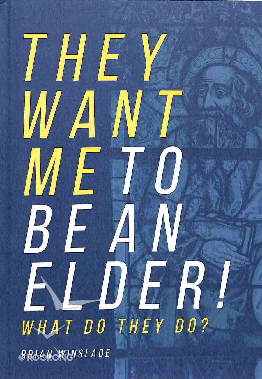 They Want Me to Be An Elder!: What Do They Do? Paperback