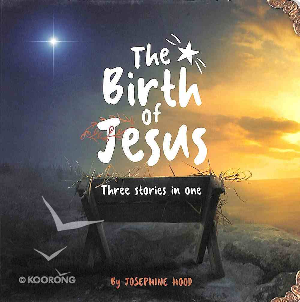 The Birth of Jesus: Three Stories in One Board Book