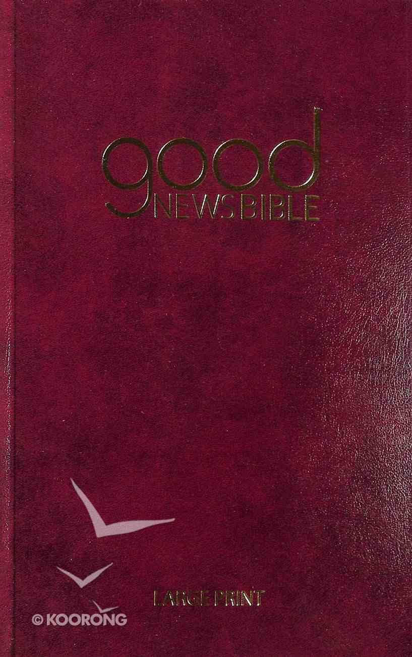 GNB Good News Bible Large Print Anglicised Burgundy Hardback
